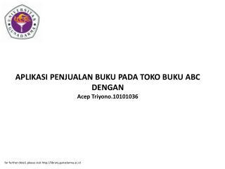 APLIKASI PENJUALAN BUKU PADA TOKO BUKU ABC DENGAN Acep Triyono.10101036