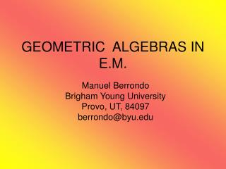 GEOMETRIC  ALGEBRAS IN E.M.