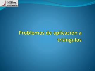 Problemas de aplicación a triángulos