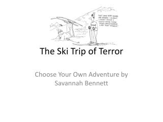 The Ski Trip of Terror