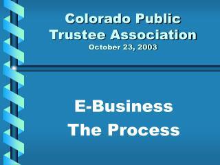 Colorado Public Trustee Association October 23, 2003