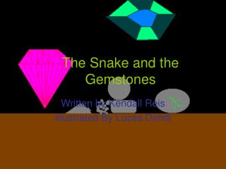 The Snake and the Gemstones
