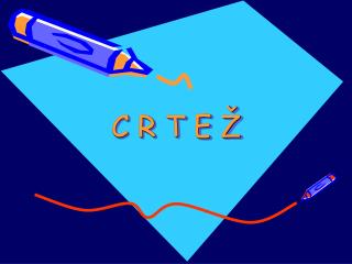 C R T E Ž