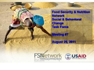 Food Security & Nutrition Network Social & Behavioral Change  Task Force Meeting #7