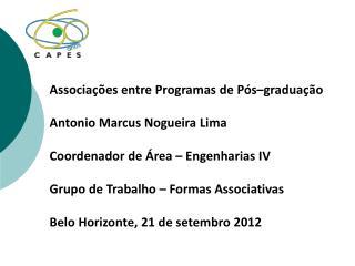 Associações entre Programas de Pós–graduação Antonio Marcus Nogueira Lima