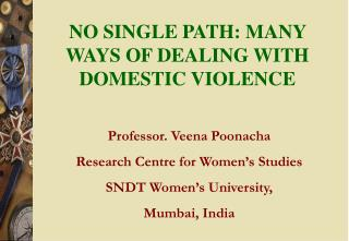 NO SINGLE PATH: MANY WAYS OF DEALING WITH DOMESTIC VIOLENCE