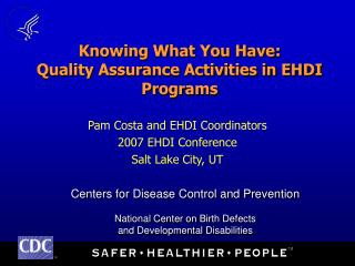Knowing What You Have:   Quality Assurance Activities in EHDI Programs