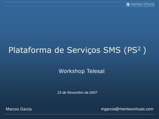 Plataforma de Serviços SMS (PS 2  )