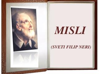 MISLI (SVETI FILIP NERI)