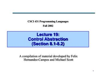 Lecture 19:  Control Abstraction Section 8.1-8.2