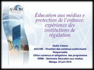 Éducation aux médias e  protection de l'enfance: expérience des institutions de régulation