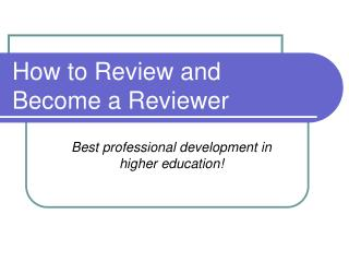 How to Review and Become a Reviewer