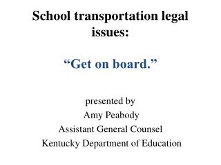 "School transportation legal issues: ""Get on board."""