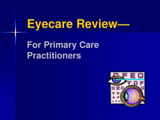 Eyecare Review   For Primary Care  Practitioners