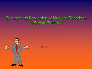 Electrostatic Screening of Nuclear Reactions in Stellar Plasmas