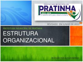 PREFEITURA MUNICIPAL DE PRATINHA ESTRUTURA ORGANIZACIONAL
