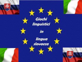 Giochi linguistici  in  lingua slovacca