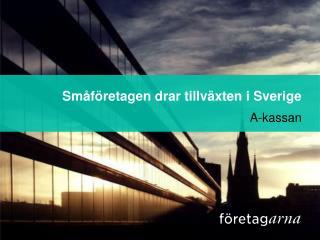 Sm�f�retagen drar tillv�xten i Sverige