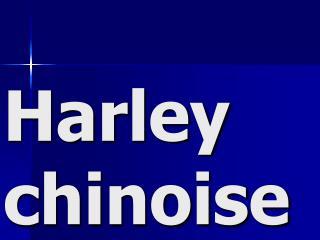 Harley chinoise