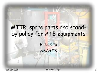 MTTR, spare parts and stand-by policy for ATB equipments