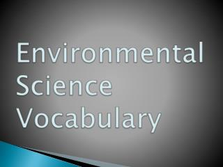 Environmental  Science Vocabulary