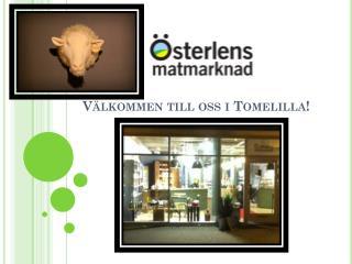 Välkommen till oss i Tomelilla!