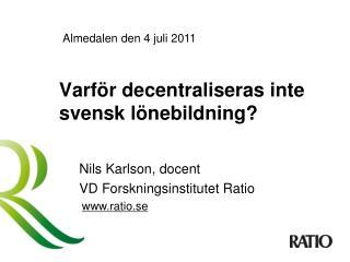 Varför decentraliseras inte svensk lönebildning?