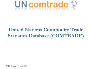United Nations Commodity Trade Statistics Database COMTRADE