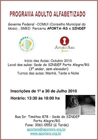 Governo Federal - COMUI (Conselho Municipal do Idoso) , SMED   Parceria  APORTA-RS  e  SINDEF