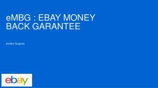 eMBG  :  ebay money back  garantee