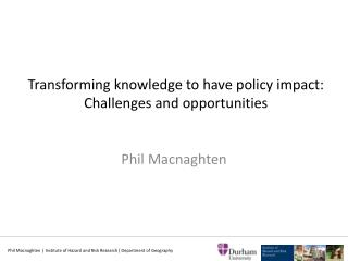 Transforming knowledge to have policy impact: Challenges and opportunities