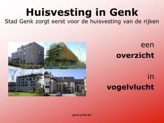 Huisvesting in Genk Stad Genk zorgt eerst voor de huisvesting van de rijken
