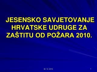 JESENSKO SAVJETOVANJE  HRVATSKE UDRUGE ZA ZAŠTITU OD POŽARA 2010.