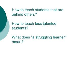 Who is a Struggling (Slow) Learner?