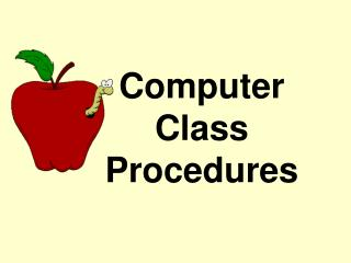 Computer  Class Procedures