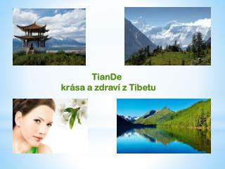 TianDe k rása a zdraví z Tibetu