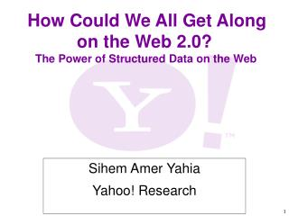 How Could We All Get Along on the Web 2.0   The Power of Structured Data on the Web