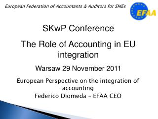 European Perspective on the integration of accounting Federico Diomeda – EFAA CEO