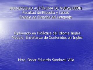 UNIVERSIDAD AUTÓNOMA DE NUEVO LEÓN Facultad de Filosofía y Letras Colegio de Ciencias del Lenguaje