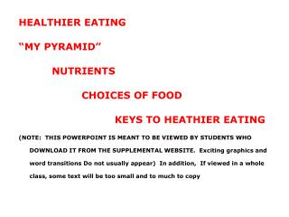 "HEALTHIER EATING ""MY PYRAMID""           NUTRIENTS                    CHOICES OF FOOD"