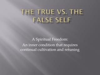 The True vs. The False Self