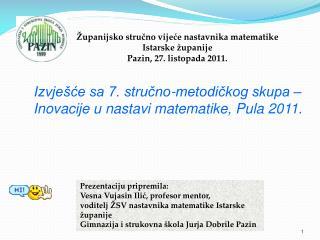 Izvješće sa 7. stručno-metodičkog skupa – Inovacije u nastavi matematike, Pula 2011.