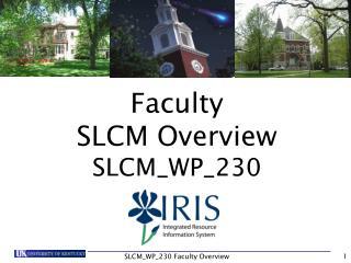 Faculty  SLCM Overview SLCM_WP_230