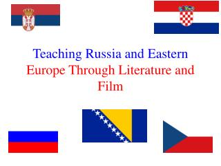 Teaching Russia and Eastern  Europe Through Literature and Film