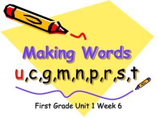 Making Words u,c,g,m,n,p,r,s,t