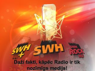 Daži fakti, kāpēc Radio ir tik nozīmīgs medijs!