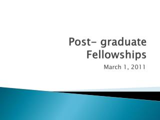 Post- graduate Fellowships