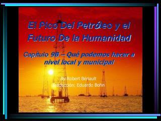 El Pico Del Petr � leo y el Futuro De la Humanidad