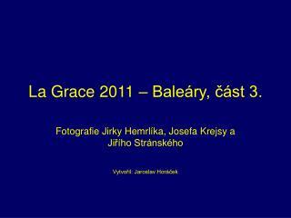 La Grace 2011 – Baleáry, část 3.