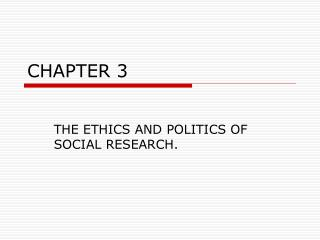 THE ETHICS AND POLITICS OF SOCIAL RESEARCH.